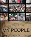 MY PEOPLE is now available through Amazon, Barnes and Noble and Xulon Press and over 700 Christian Bookstores.